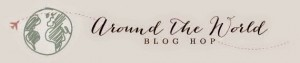Around the World Blog Hop